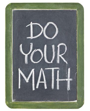 Do your math phrase - white chalk handwriting on a grunge retro slate blackboard Stock Photo - 12358985
