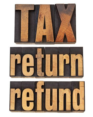 tax, return and refund - financial concept -  isolated words in vintage wood type Stock Photo - 12358995