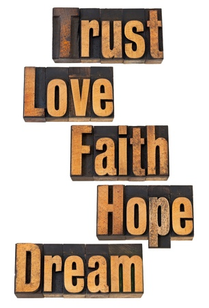trust, love, faith, hope, dream - spiritual and motivational words - vintage letterpress wood type photo