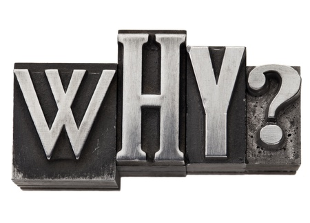 why - isolated question in vintage letterpress metal type Reklamní fotografie