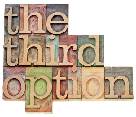 the third option - alternative choice concept - isolated text in vintage lettepress wood type Stock Photo - 12871230