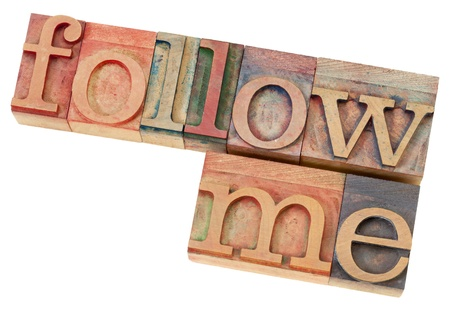 me: follow me - leadership concept - isolated phrase in  vintage letterpress  wood type
