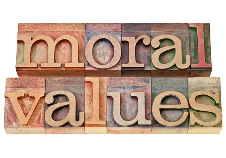 valores morales: los valores morales - concepto de la �tica - frase aislada en el tipo de cosecha de madera de tipograf�a Foto de archivo