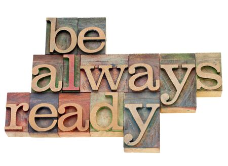 always: Be always ready - isolated phrase in vintage letterpress wood type Stock Photo
