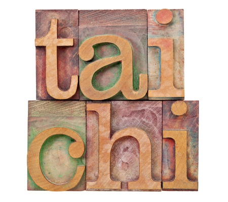 tai chi: tail chi  - Chinese martial art - isolated text in vintage letterpress  wood type