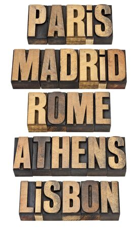 Paris, Madrid, Rome, Athens and Lisbon - selected capital cities of Europe - a collage of isolated words in vintage letterpress wood type Stock Photo - 13299931