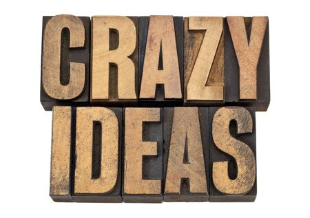 crazy ideas - creativity concept - isolated text in vintage  letterpress woodtype Stock Photo - 13331792