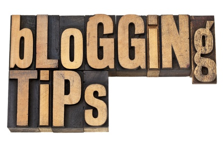 blogging tips - isolated text in vintage letterpress wood type Stock Photo - 13378900