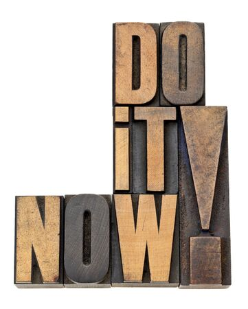 do it now - motivation and encouragement - isolated phrase in vintage letterpress wood type Stock Photo - 13378895