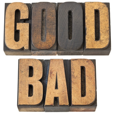 good and bad - isolated words in vintage letterpress  wood type Stock Photo - 13378898