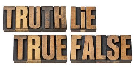 truth, lie, true and false - isolated words in vintage letterpress wood type photo