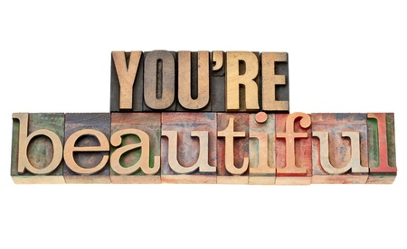affirmation: you are beautiful - affirmation words - isolated phrase in vintage letterpress wood type