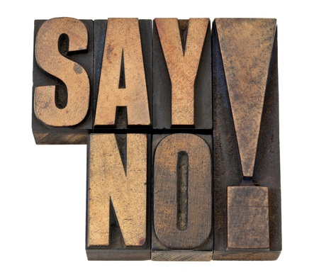 say no exclamation - time management or fighting violence concept isolated text in vintage letterpress wood type Stock Photo - 13559118