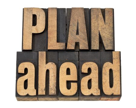 plan ahead - management concept isolated text in vintage letterpress wood type photo