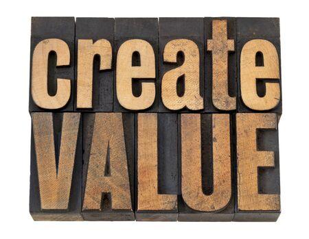 waarde creëren - inpiration concept - losse woorden in vintage boekdruk hout soort