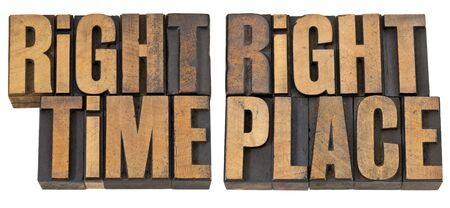 right time, right place - opportunity concept  - isolated phrase in vintage letterpress wood type Stock Photo - 13637075