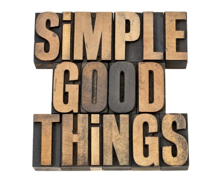 printing block: simple good things - isolated text in vintage letterpress wood type