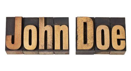 unidentified: John Doe - el nombre de marcador de posici�n o una persona no identificada - texto aislado en el tipo de cosecha de madera de tipograf�a