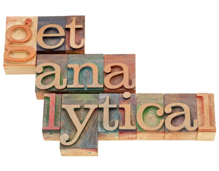 analytical: get analytical - SEO or other data research concept in vintage letterpress wood type