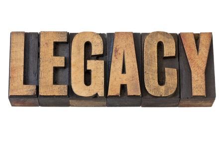nalatenschap: legacy - geïsoleerde woord in vintage boekdruk houtsoort