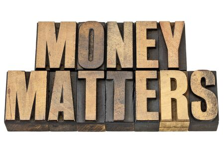 money matters: money matters - financial concept - isolated text in vintage letterpress wood type Stock Photo