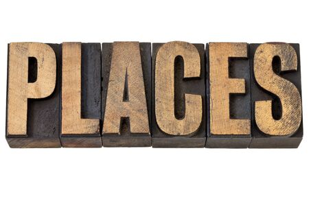 places - travel concept - isolated word in vintage letterpress wood type Stock Photo - 14167345
