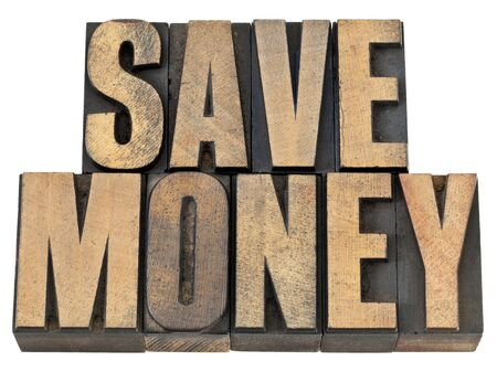 save money phrase - financial concept - isolated text in vintage letterpress wood type Stock Photo - 14258801