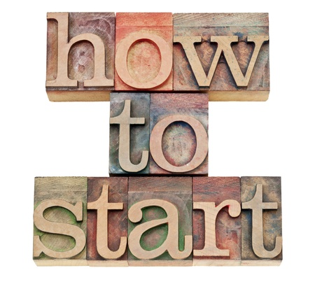 how to start  - isolated text in vintage letterpress wood type stained by color inks Stock Photo - 15195917
