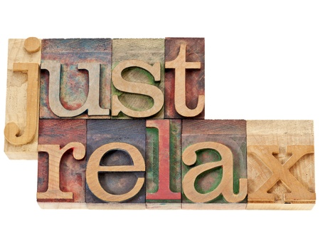 just relax  - isolated words in vintage letterpress wood type stained by color inks Stock Photo - 15031361