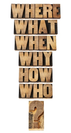 decision  making: who, what, where, when, why, how questions  - brainstorming or decision making concept - a collage of isolated words in vintage letterpress wood type