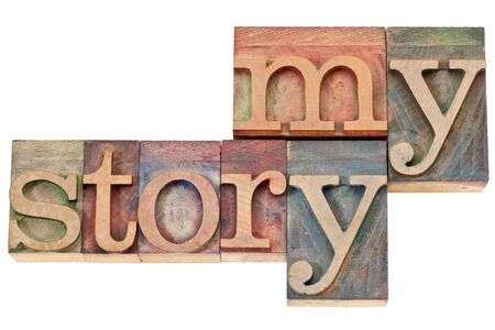 my story - isolated text in vintage letterpress wood type printing blocks Stock Photo - 15476531