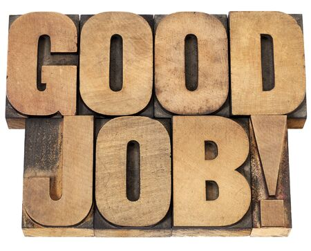 good job: good job exclamation - isolated text in vintage letterpress wood type Stock Photo