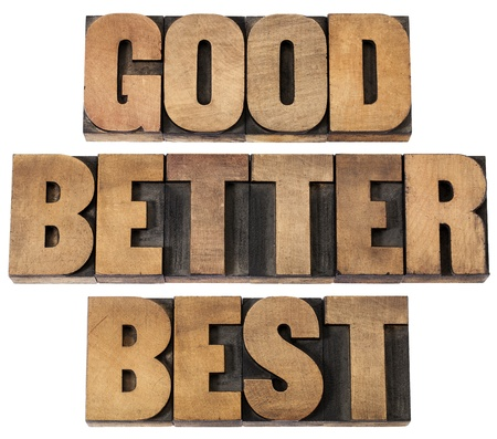 good, better, best - a collage of isolated words in vintage letterpress wood type Stock Photo - 16012803