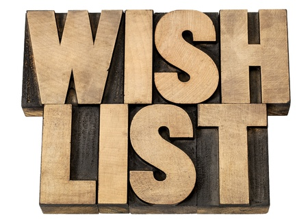 wish list: wish list - isolated phrase in vintage letterpress wood type blocks