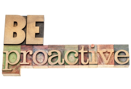 be proactive  - isolated text in vintage letterpress wood type printing blocks Stock Photo - 17234719