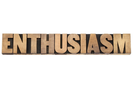 enthusiasm word - isolated text in vintage letterpress wood type printing blocks