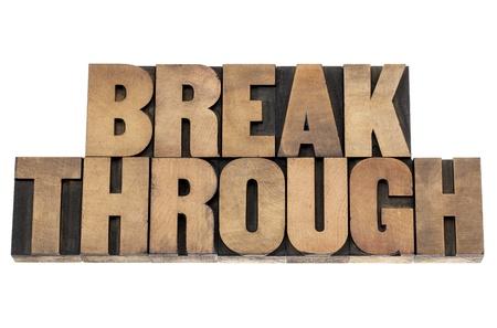 breakthrough: breakthrough word - isolated text in letterpress wood type printing blocks