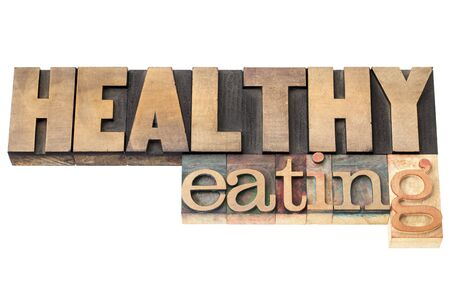 healthy eating - isolated text in letterpress wood type printing blocks Stock Photo - 18363770