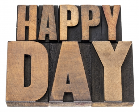 happy day - isolated text in vintage letterpress wood type printing blocks Stock Photo - 19142131
