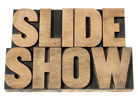 slide show - presentation concept - isolated text in vintage letterpress wood type printing blocks Stock Photo - 19198342