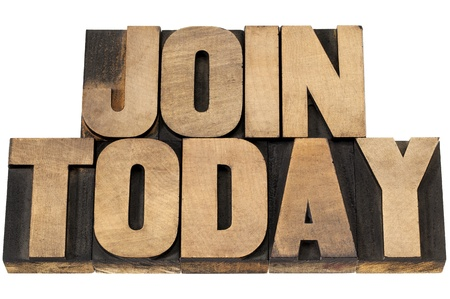 join today - isolated text in vintage letterpress wood type printing blocks Stock Photo - 19491471