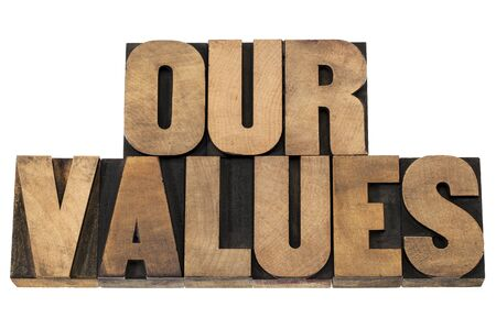 our: our values - isolated text in letterpress wood type printing blocks