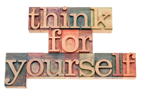 yourself: think for yourself  - isolated tex in vintage letterpress wood type