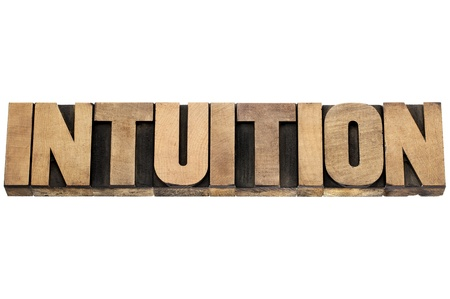 intuition: intuition word  - isolated text in letterpress wood type Stock Photo