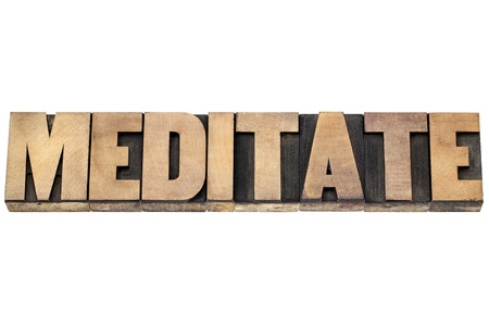 meditate word  - isolated text in letterpress wood type Stock Photo - 20383202
