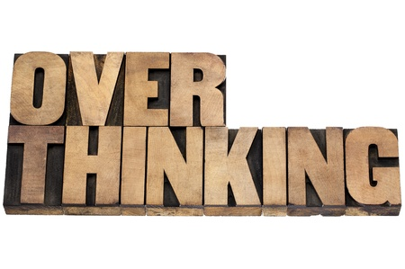 overthinking word - isolated text in letterpress wood type Stock Photo - 20383208