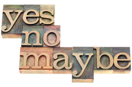 möglicherweise: ja, nein, vielleicht Wort abstrakt - Unsicherheit Konzept - isoliert Text im Buchdruck Holz-Art