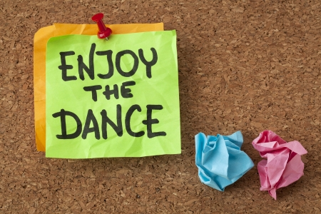 enjoy the dance - a motivational reminder on a sticky note