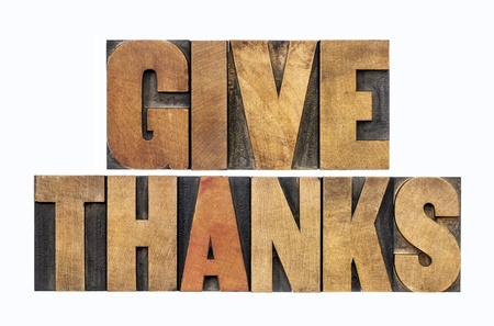 give thanks - Thanksgiving concept - isolated text  in letterpress wood type Stock Photo - 22443329