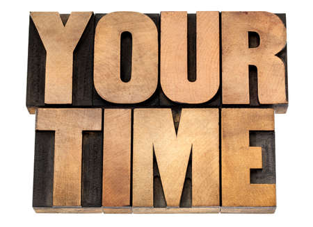 your time - isolated text in letterpress wood type Stock Photo - 22443372